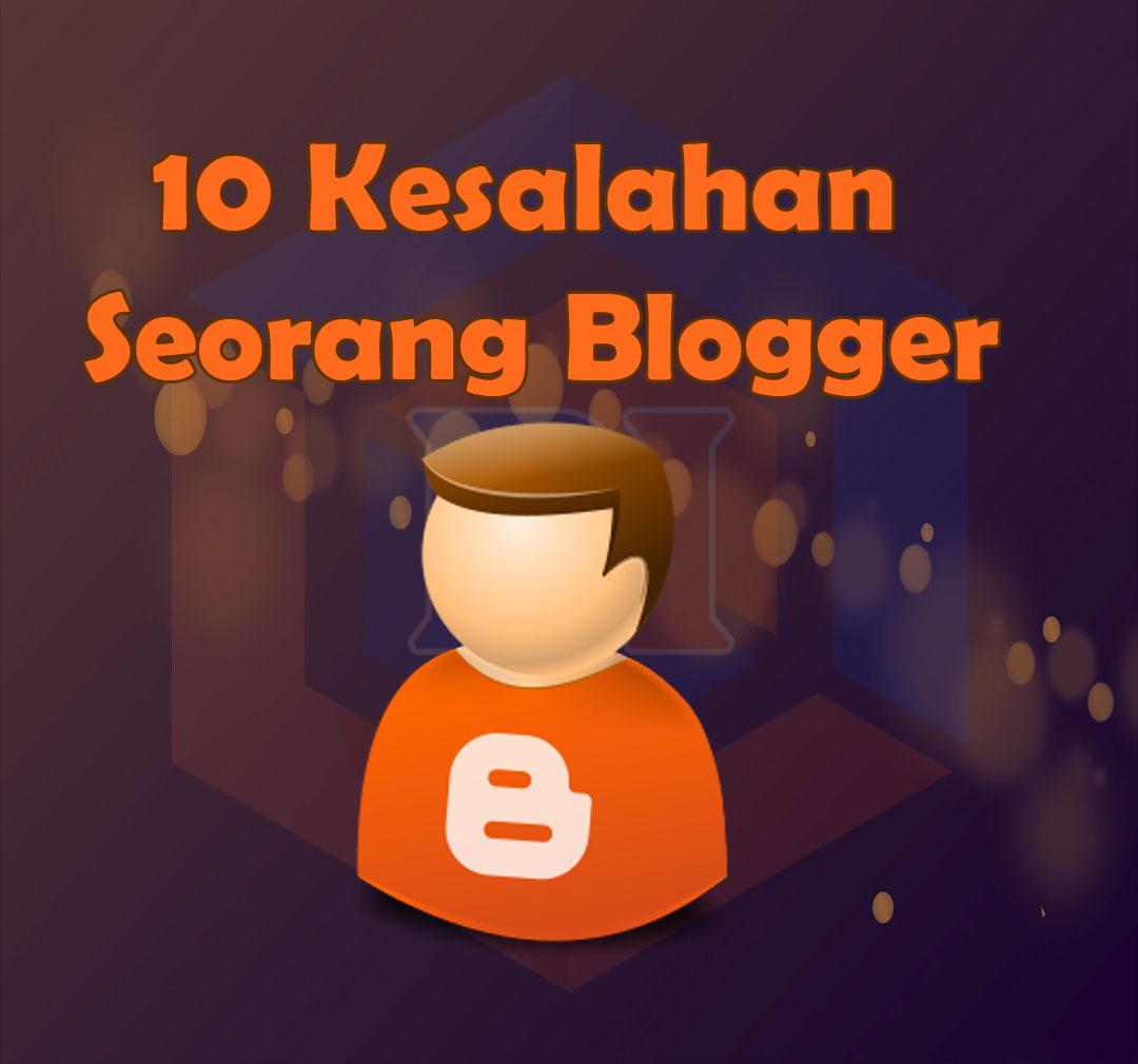 10 Kesalahan Sering Dilakukan Seorang Bloger