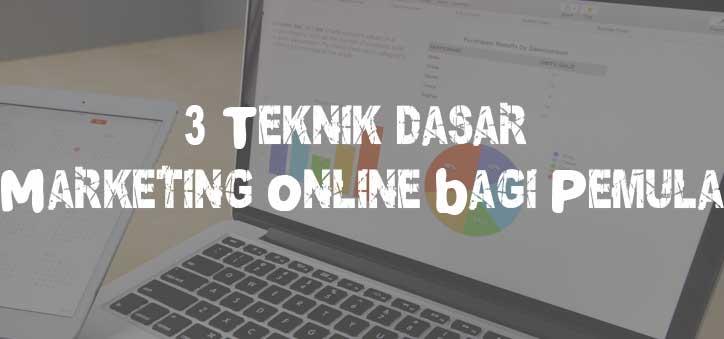 3 Teknik Dasar Marketing online bagi Pemula - Pubindo